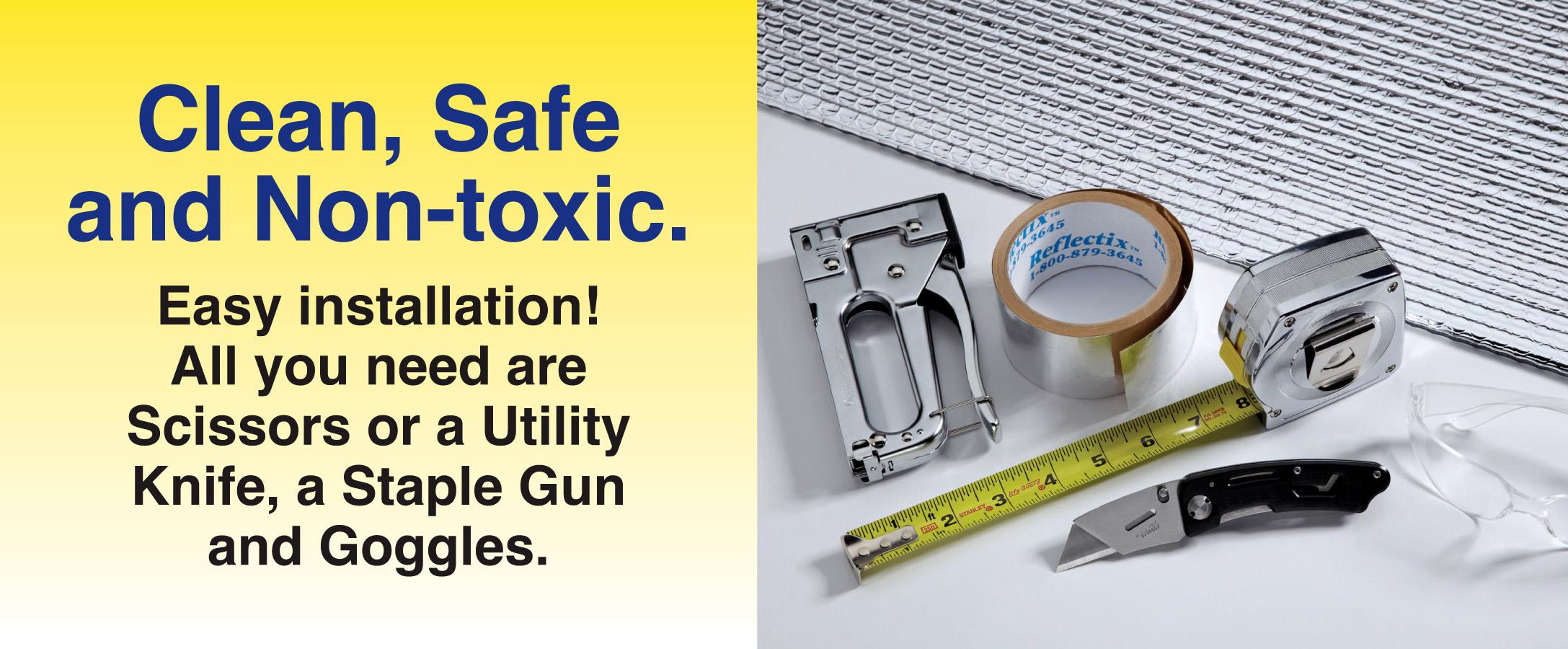 Clean Safe Non Toxic Reflectix Inc